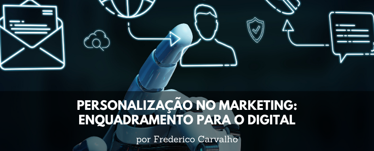 personalização no marketing - enquadramento para o digital