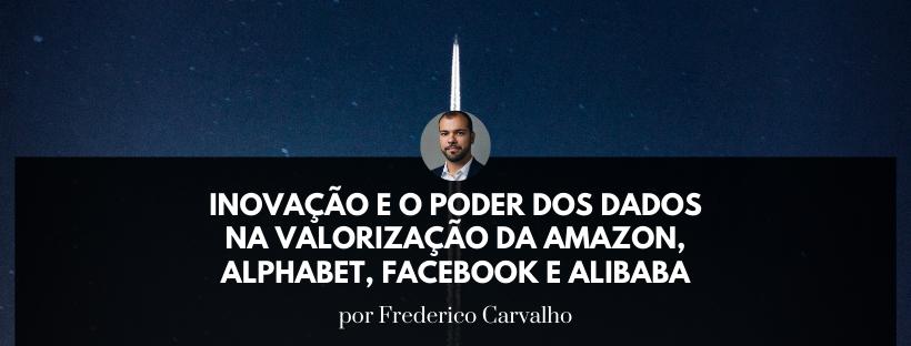 Inovação e o poder dos dados na valorização da Amazon, Alphabet, Facebook e Alibaba